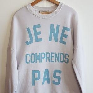 ZARA TRAFALUC Je Ne Comprends Pas Sweatshirt Small